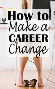 best ideas about career change life purpose how to make a career change