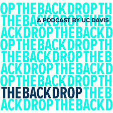 The Backdrop - A UC Davis Podcast Exploring the World of Ideas