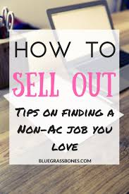 how to sell out tips on finding a non ac job you love to sell if you re struggling how to begin your job search after graduation check