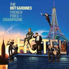 The <b>Hot Sardines</b>, <b>French</b> Fries & Champagne New Music, Songs ...