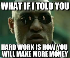 I Don't Get Paid Enough To Work Hard on Memegen via Relatably.com