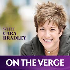 On The Verge with Cara Bradley