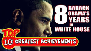 top barack obama s greatest achievements on his presidency top 10 barack obama s greatest achievements on his presidency