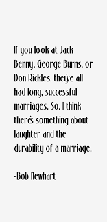 Bob Newhart quote: If you look at Jack Benny, George Burns, or