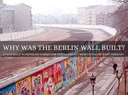 why was the berlin wall built in essay writing why was the berlin wall built in 1961 essay topics