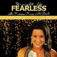 Podcast – Straight Up Fearless!