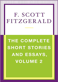 f scott fitzgerald official publisher page simon schuster uk book cover image jpg the complete short stories and essays volume 2