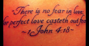 Image result for perfect love casts out fear tattoo