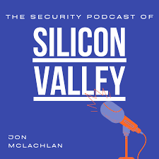 The Security Podcast of Silicon Valley