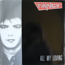 <b>Fancy</b> - <b>All My</b> Loving (1989, Vinyl) | Discogs