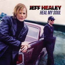 <b>Heal</b> My Soul | The Official <b>Jeff Healey</b> Site