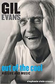 <b>Gil Evans</b>: Out of the Cool: His Life and Music: Stein Crease ...
