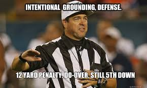 Intentional grounding, defense. 12 yard penalty. do-over, Still ... via Relatably.com