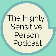 The Highly Sensitive Person Podcast