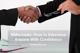millennials how to interview anyone confidence keith webb