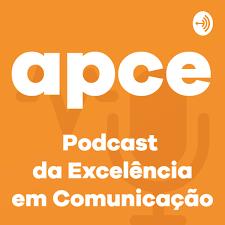APCE: Podcast da Excelência em Comunicação