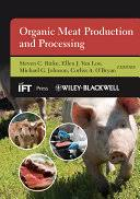 <b>Organic</b> Meat Production and Processing - Google Books