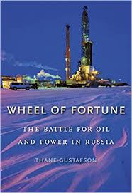 <b>Wheel of Fortune</b>: The Battle for Oil and Power in Russia: Gustafson ...