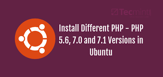 How to Install Different PHP (5.6, 7.0 and 7.1) Versions in Ubuntu