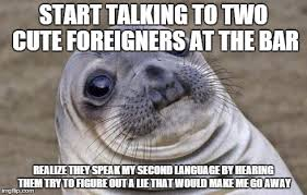 In their defense, it's an uncommon language and they were a long ... via Relatably.com