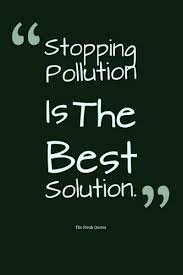 pollution quotes and slogans   quotes and sayingsenvironment quotes and slogans stopping pollution is the best solution