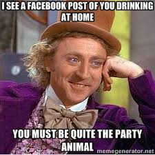 I see a facebook post of you drinking at home you must be quite ... via Relatably.com