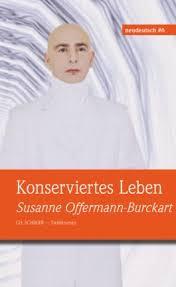 Konserviertes Leben von Susanne Offermann-Burckart bei LovelyBooks ( - Konserviertes-Leben-9783954450305_xxl