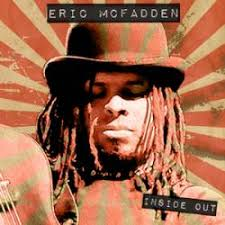 Eric McFadden : Inside Out Inside Out; Eric McFadden : Train To Salvation Train To Salvation; Eric McFadden : Pull A Rabbit Out Of His Hat-Tribute Vol 2 - Inside%2520Out