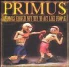 <b>Animals should</b> not try to act ... (DVD + CD) by <b>Primus</b> - CeDe.com