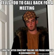 Tells You to call back for a meeting 3 months after constant ... via Relatably.com