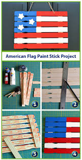 best images about babysitting ideas crafts make a paint stick american flag for the 4th of supplies from your local