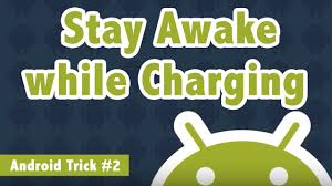 stay awake while charging android phone android trick  stay awake while charging android phone android trick 2