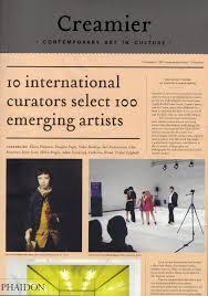 creamier contemporary art in culture curators  creamier contemporary art in culture 10 curators 100 contemporary artists 10 sources editors of phaidon press 9780714856834 com books
