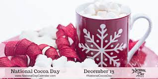 December 13, 2018 - NATIONAL COCOA DAY - NATIONAL DAY OF ...