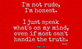 Im not rude Im honest   Funny Dirty Adult Jokes, Memes & Pictures via Relatably.com