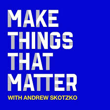 Make Things That Matter