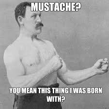 Overly Manly Man | Know Your Meme via Relatably.com