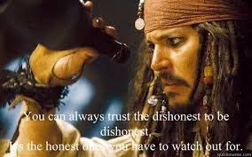 You can always trust the dishonest to be dishonest. It's the ... via Relatably.com