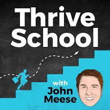 Thrive School with John Meese