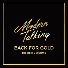 <b>Modern Talking</b> - <b>Back</b> For Gold - The New Versions | Discogs