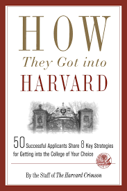 how they got into harvard successful applicants share key how they got into harvard 50 successful applicants share 8 key strategies for getting into the college of your choice staff of the harvard crimson