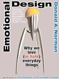 Emotional Design: Why We Love (or Hate) Everyday Things | The ...