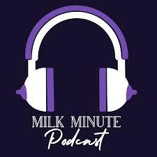 The Milk Minute Podcast- Breastfeeding/Chestfeeding/Lactating/Pumping