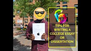 tips for writing a college essay or dissertation 6 tips for writing a college essay or dissertation