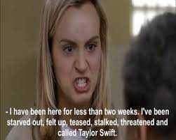 Piper Chapman I have been here for less than two... via Relatably.com