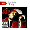 Playlist: The Very Best of R. Kelly [Enhanced CD]