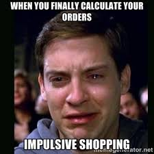 when you finally calculate your orders impulsive shopping - crying ... via Relatably.com