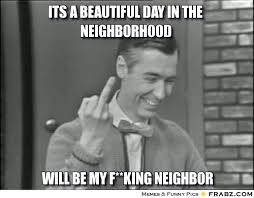 its a beautiful day in the neighborhood ... - Rogers Meme ... via Relatably.com