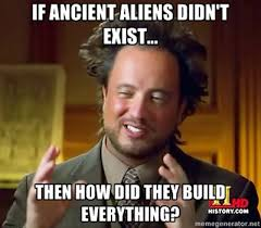 ancient-aliens-meme-06.jpg via Relatably.com