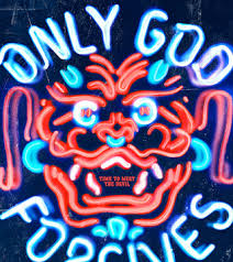 Only God Forgives, only god forgives, Sólo Dios perdona, solo dios perdona